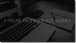 6 Figure Facebook Ads Agency