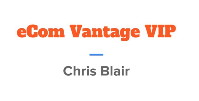 Screenshot_2018-11-13 JOIN NOW Chris Blair's eCom Vantage VIP